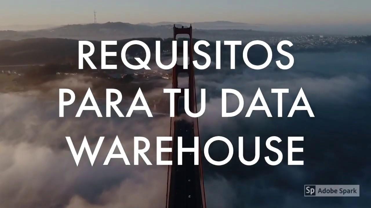 Requisitos para tu Data Warehouse