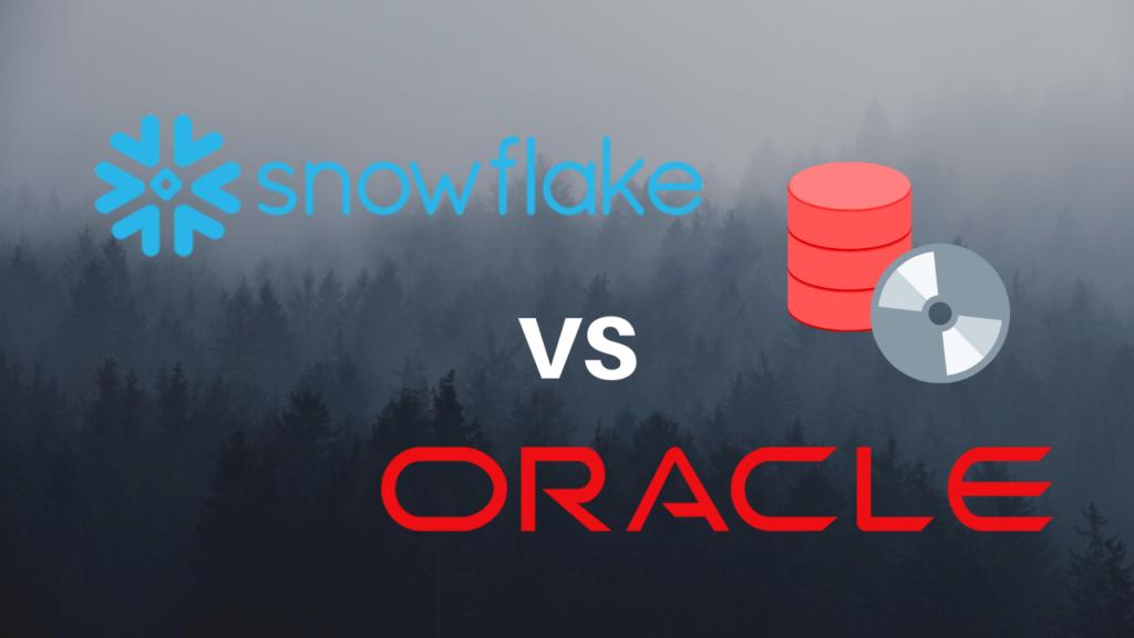 snowflake vs oracle