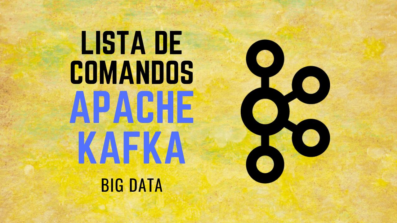 Apache Kafka: Guía de comandos básicos