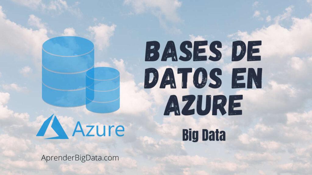 Big Data y Bases de Datos en Azure