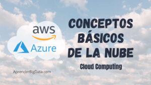 Conceptos Básicos de la nube