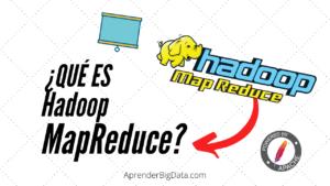 ¿Qué es Hadoop MapReduce? Introducción