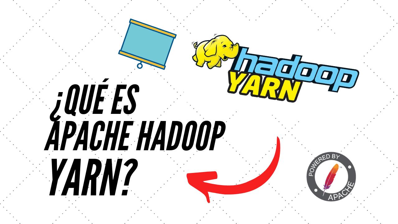 Qué es Hadoop Yarn