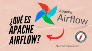 ¿Qué es Apache Airflow? Introducción