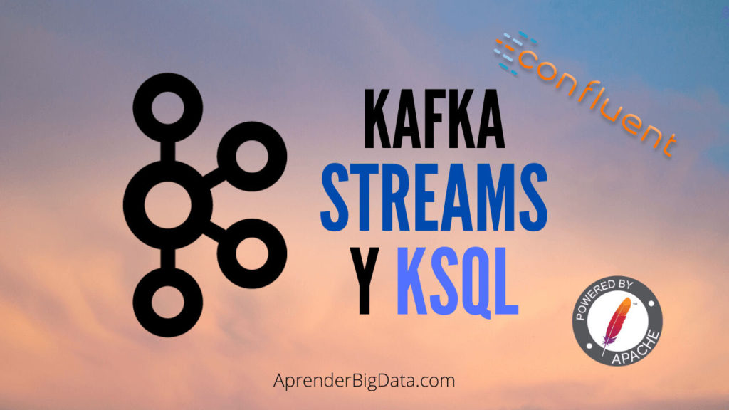 Kafka Streams y KSQL