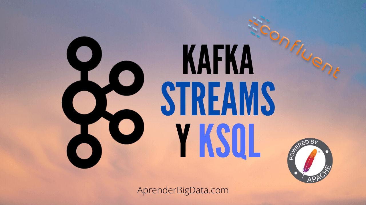 Kafka Streams y KSQL