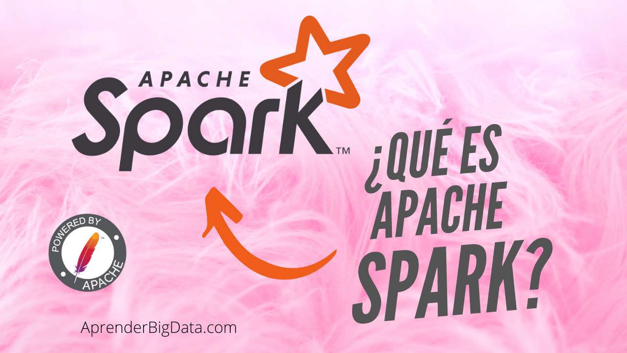 Que es Apache Spark