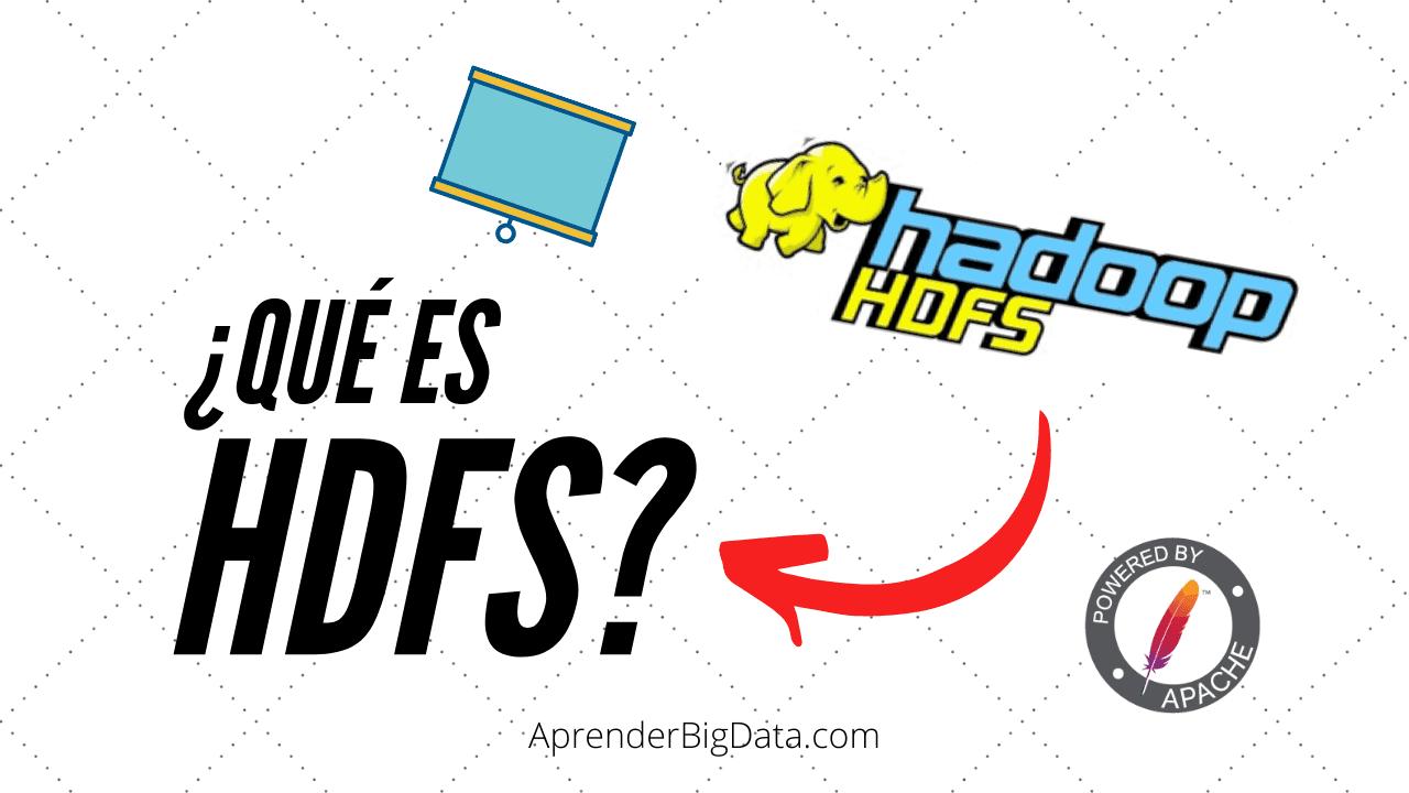 Qué es HDFS Apache Hadoop