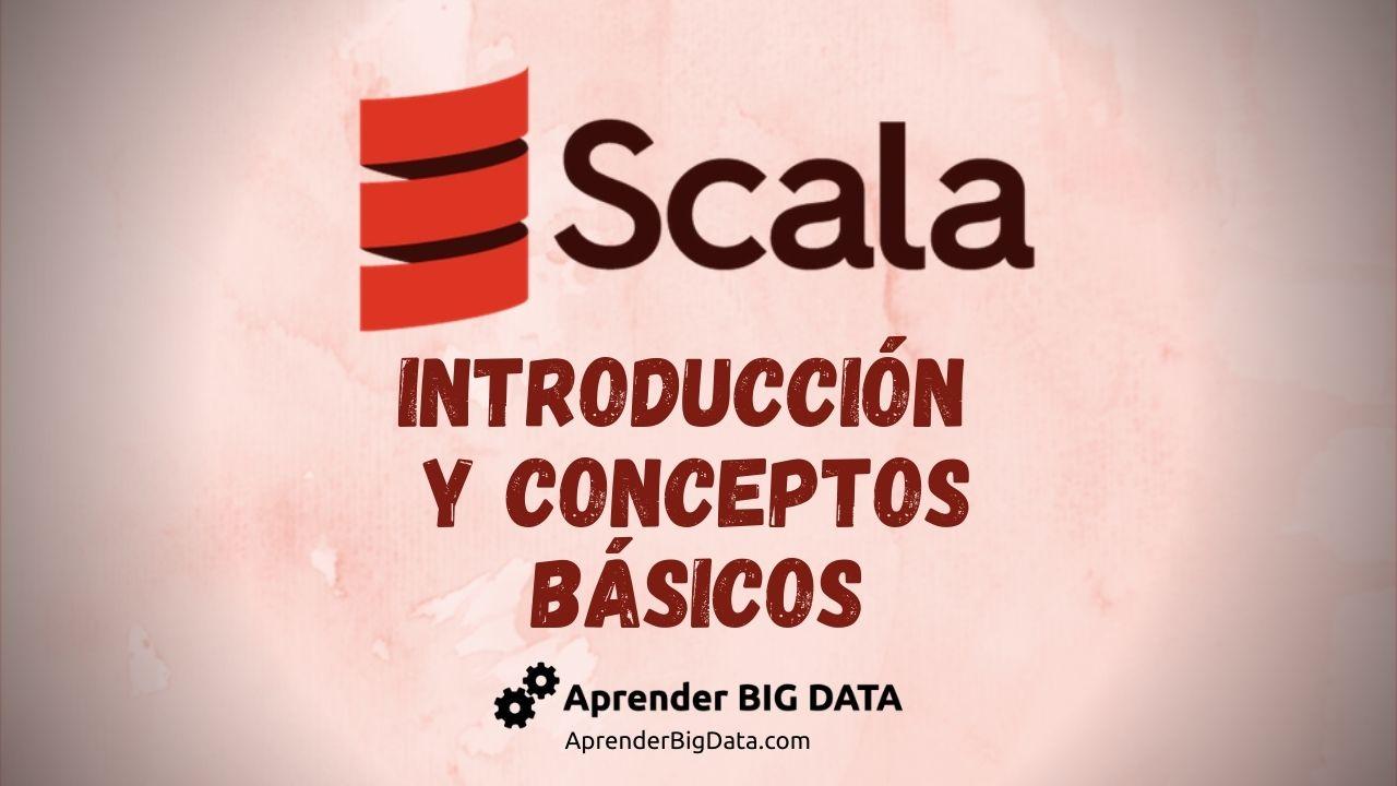 Scala: Introducción y Conceptos Básicos
