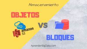Almacenamiento de OBJETOS vs Bloques en Big Data