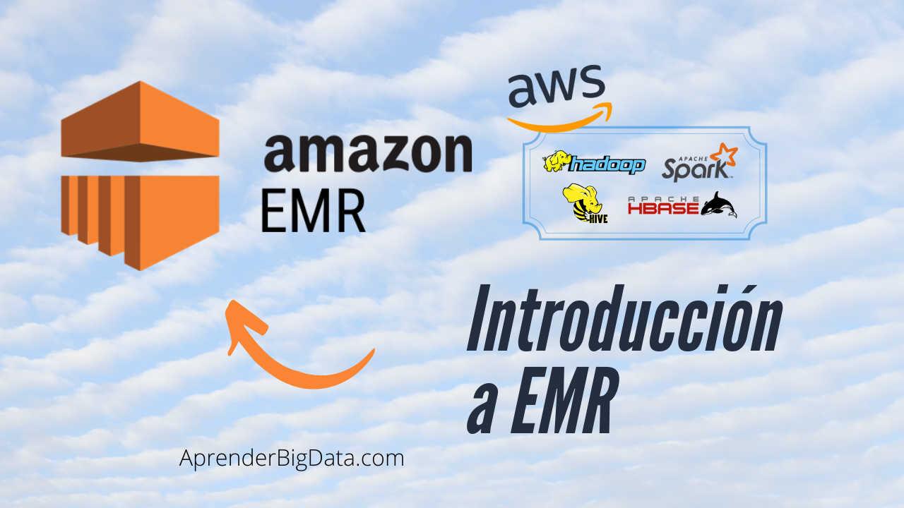 Amazon EMR – Elastic MapReduce