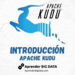 Apache Kudu: Una Introducción Sencilla