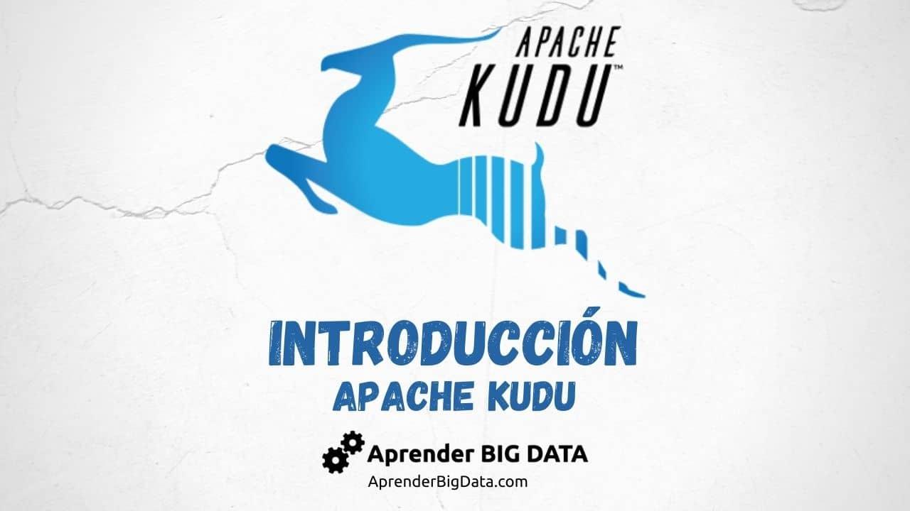 Lee más sobre el artículo Apache Kudu: Una Introducción Sencilla