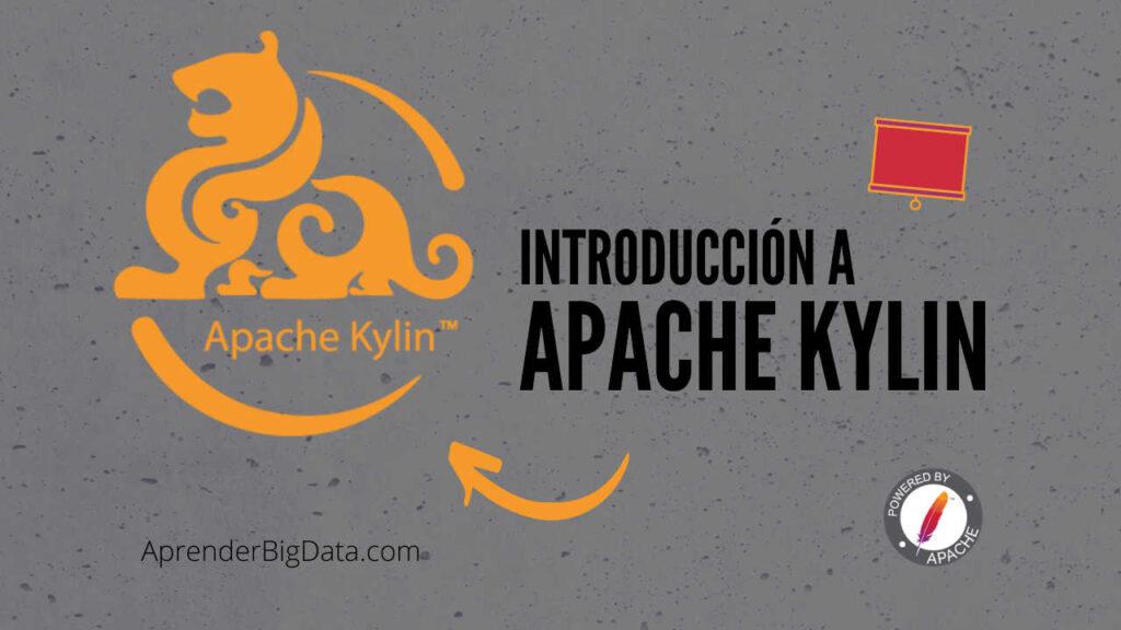 Qué es Apache Kylin - Introducción