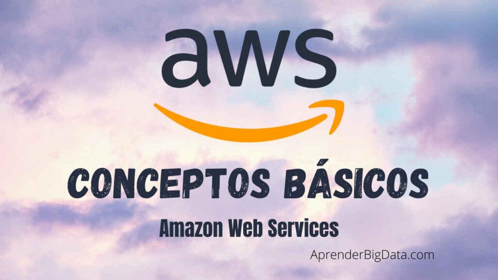 AWS Conceptos Básicos Amazon Web Services