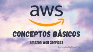 Conceptos básicos y Big Data en AWS