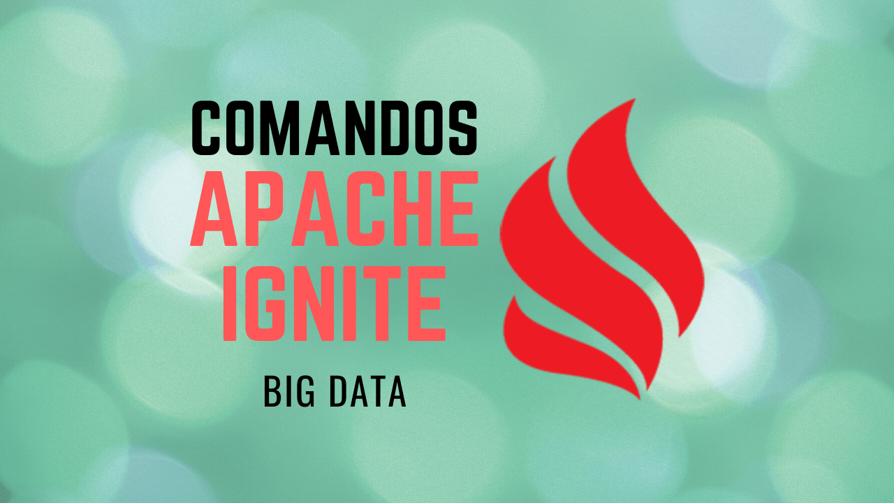 Apache Ignite: Guía de comandos básicos
