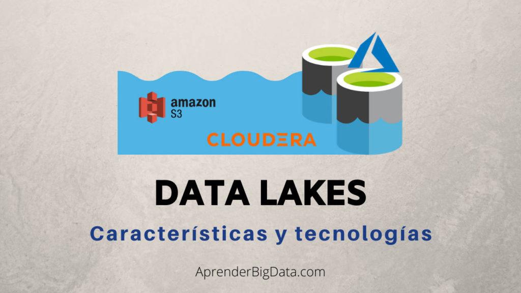 Data Lakes: Características y tecnologías