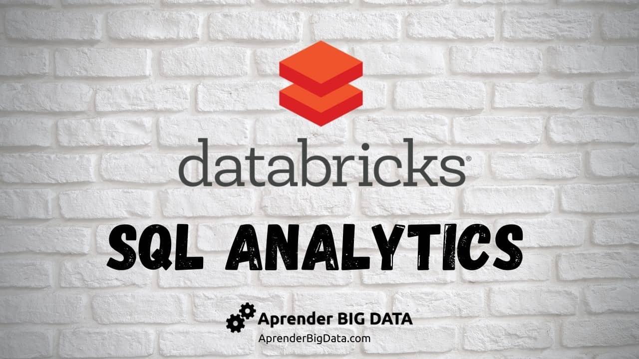 Lee más sobre el artículo Descubre Databricks SQL Analytics