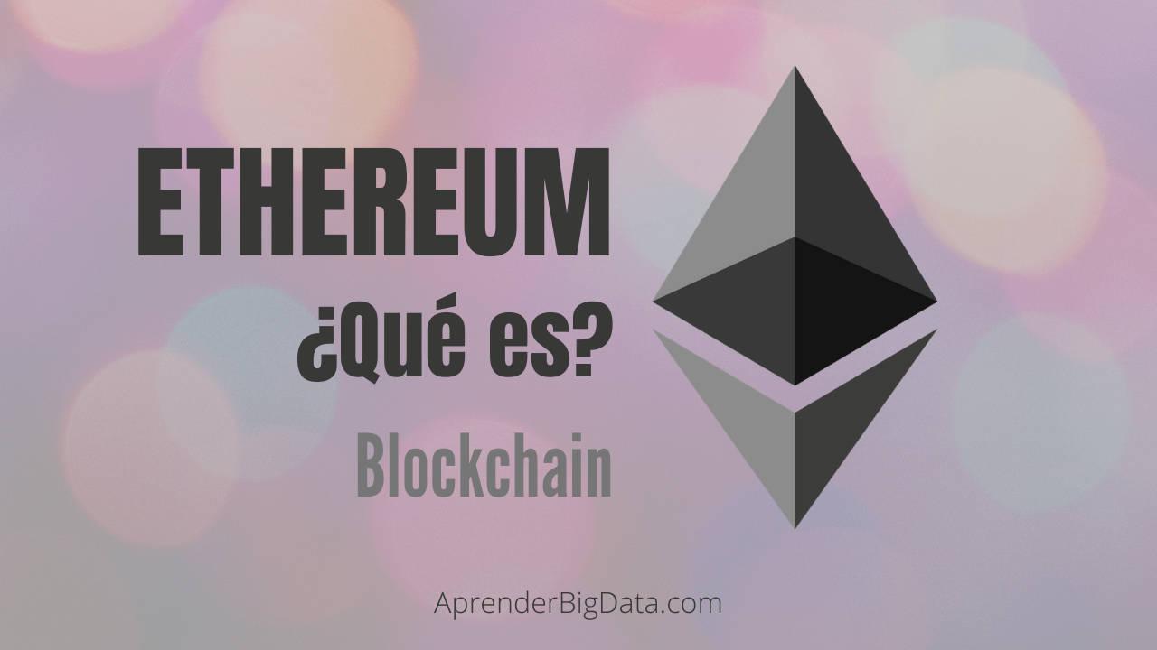 Ethereum: Conoce qué es