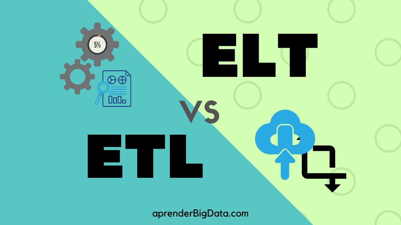 ETL vs ELT ¿Cuáles son sus diferencias?