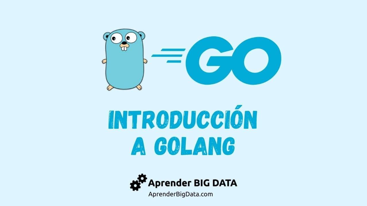 Lee más sobre el artículo Introducción a Go – GoLang