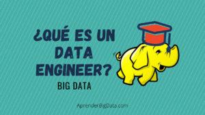 Ingeniero de Datos: Lo que necesitas saber