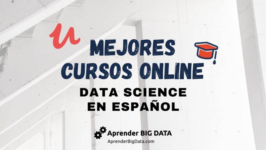 Mejores Cursos Data Science online en español
