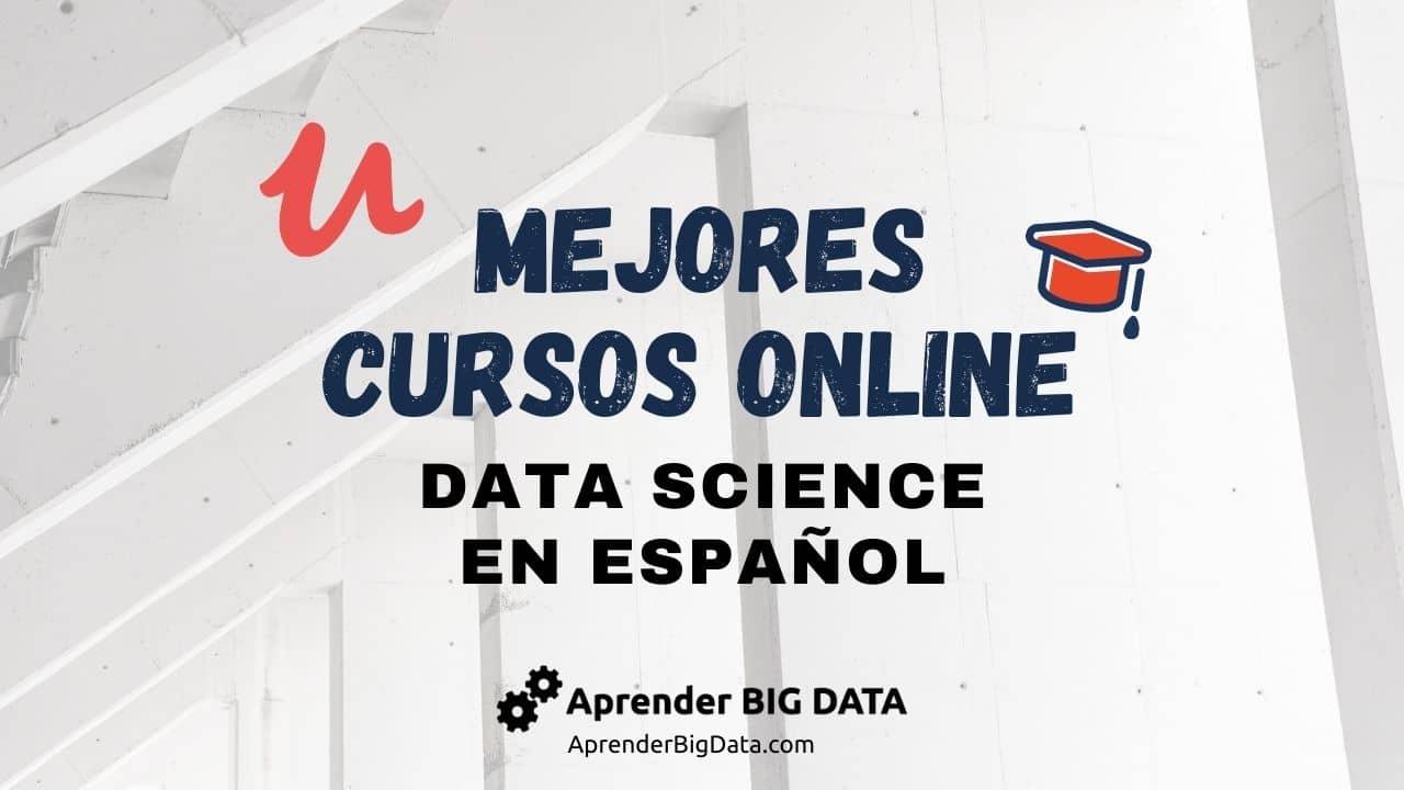 Lee más sobre el artículo Mejores Cursos de Data Science en Udemy en Español