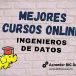 Mejores Cursos para Ingenieros de Datos Online