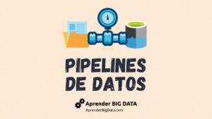 Pipelines de Datos