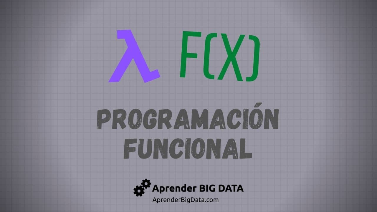 Lee más sobre el artículo Aprende qué es la Programación Funcional