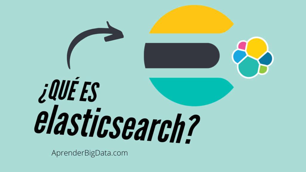 Qué es Elasticsearch - Introducción