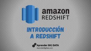 Amazon Redshift: Introducción