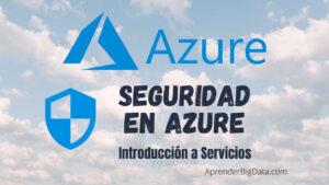 Servicios de Seguridad en Azure