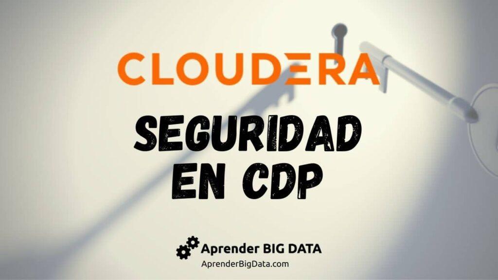 Seguridad en Cloudera CDP